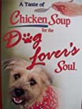 img - for A Taste of Chicken Soup for the Dog Lover's Soul book / textbook / text book