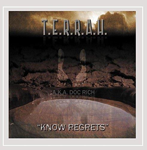 T.E.R.R.A.H. A.K.A. Doc Rich - Know Regrets [Explicit]