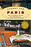 img - for By Alexander Lobrano Hungry for Paris: The Ultimate Guide to the City's 102 Best Restaurants (Later Printing Used) book / textbook / text book