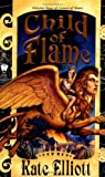 Child of Flame (Crown of Stars, Vol. 4) (0756400147) by Elliott, Kate
