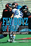 img - for Fly Boyz of Fall: Lining Up Against Giants! book / textbook / text book