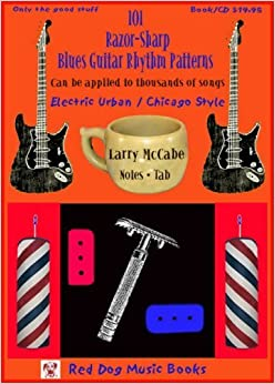 101 razor sharp blues guitar rhythm patterns in the electric urban chicago style book and cd. Black Bedroom Furniture Sets. Home Design Ideas