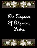 img - for The Elegance Of Rhyming Poetry book / textbook / text book