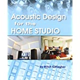 Acoustic Design for the Home Studioby Mitch Gallagher