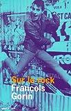 echange, troc François Gorin - Sur le rock