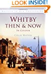 Whitby Then & Now (Then & Now (Histor...