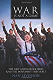 War Is Not a Game: The New Antiwar Soldiers and the Movement They Built (War Culture)