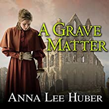 A Grave Matter: Lady Darby Mystery, Book 3 (       UNABRIDGED) by Anna Lee Huber Narrated by Heather Wilds
