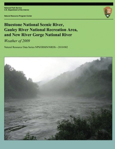 Weather of 2009: Bluestone National Scenic River, Gauley River National Recreation Area, and New River Gorge National Ri