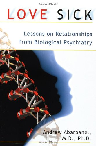 Love Sick: Lessons on Relationships from Biological Psychiatry