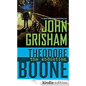 Theodore Boone: The Abduction: Theodore Boone Series, Book 2