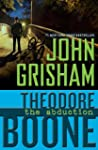 Theodore Boone: The Abduction: Theodo...