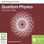 Quantum Physics: Bolinda Beginner's Guides | Alastair Rae