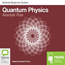 Quantum Physics: Bolinda Beginner's Guides (       UNABRIDGED) by Alastair Rae Narrated by David Thorn