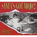 Santa's Got Mojo 2 - An Electro-Fi Christmas Blues Celebration