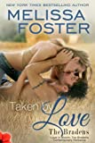 Taken by Love (Love in Bloom: The Bradens, Book 7 ) Contemporary Romance