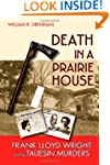 Death in a Prairie House: Frank Lloyd...