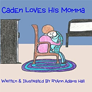 Caden Loves His Momma | [RyAnn Hall]