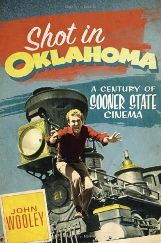 Shot In Oklahoma: A Century Of Sooner State Cinema (Stories And Storytellers Series) front-396004