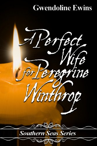 Book: A perfect wife for Peregrine Winthop (Southern Seas Series) by Gwendoline Ewins