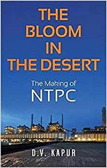 The Bloom In The Desert The Making Of NTPC