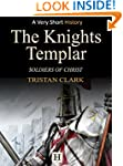 The Knights Templar: Soldiers of Chri...