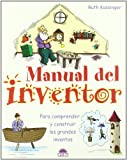 Manual del inventor/ Build a Better Mousetrap (Spanish Edition)