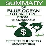 Summary of Blue Ocean Strategy from W. Chan Kim & Renee Mauborgne |  Better Business Summaries