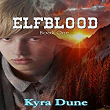 Elfblood: Elfblood Trilogy, Book 1 Audiobook by Kyra Dune Narrated by Benjamin Matthews