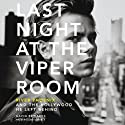Last Night at the Viper Room: River Phoenix and the Hollywood He Left Behind Audiobook by Gavin Edwards Narrated by Luke Daniels