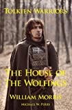 Tolkien Warriors-The House of the Wolfings: A Story that Inspired The Lord of the Rings