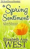 A Spring Sentiment: A Pride and Prejudice Novella Variation (Seasons of Serendipity) (Volume 2)