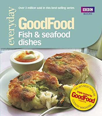 Good Food: Fish & Seafood Dishes: Triple-tested Recipes: Tried-and-tested Recipes (Good Food 101)