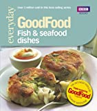 Good Food: 101 Fish & Seafood Dishes