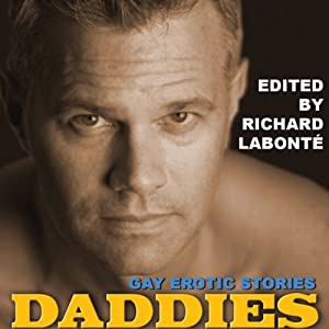 Daddies: Gay Erotic Stories | [Richard Labonte (editor), Doug Harrison, Barry Alexander, Jeff Mann, Simon Sheppard, Xan West, Dale Chase, Shaun Levin]