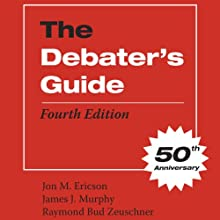 The Debater's Guide, Fourth Edition (       UNABRIDGED) by Jon M. Ericson, James J. Murphy, Raymond Bud Zeuschner Narrated by Phil Holland