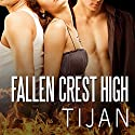 Fallen Crest High: Fallen Crest Series, Book 1 (       UNABRIDGED) by  Tijan Narrated by Saskia Maarleveld
