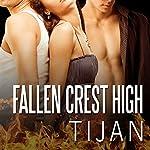 Fallen Crest High: Fallen Crest Series, Book 1    Tijan