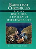 img - for Time and Tide, A History of Telegraph Cove (Raincoast Chronicles) by Pat Wastell Norris (2005-11-28) book / textbook / text book