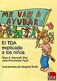 img - for Me Van a Ayudar: El TDA Explicado a Los Ninos (Spanish Edition) book / textbook / text book