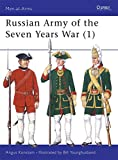 Russian Army of the Seven Years War (1) (Men-at-Arms, Band 297)