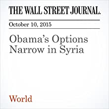 Obama's Options Narrow in Syria (       UNABRIDGED) by Carol E. Lee, Gordon Lubold, Adam Entous Narrated by Paul Ryden