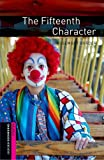 Oxford Bookworms Library: The Fifteenth Character: Starter: 250-Word Vocabulary (Oxford Bookworms Library Starter : Thriller and Adventure) (0194234215) by Border, Rosemary