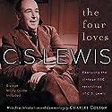 The Four Loves Hörbuch von C. S. Lewis Gesprochen von: C. S. Lewis