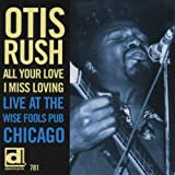 All Your Love I Miss Loving: Live at Wise Fools