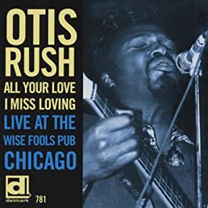 All Your Love I Miss Loving: Live at The Wise Fools Pub Chicago [Live]