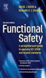 img - for Functional Safety, Second Edition: A Straightforward Guide to Applying IEC 61508 and Related Standards by David J. Smith BSc PhD CEng FIEE FIQA HonFSaRS MIGasE. (2004-08-10) book / textbook / text book