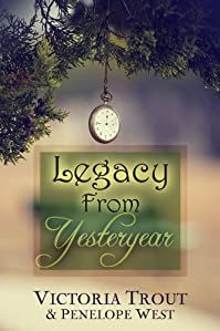 (FREE on 7/1) Legacy From Yesteryear by Victoria Trout - http://eBooksHabit.com