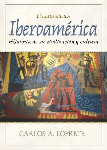 Iberoam rica: Historia de su civilizaci n y cultura (4th Edition)