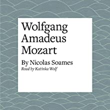 Wolfgang Amadeus Mozart Audiobook by Nicolas Soames Narrated by Katinka Wolf